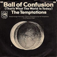 Ball of Confusion (That's What the World Is Today)