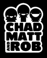 Chad, Matt & Rob